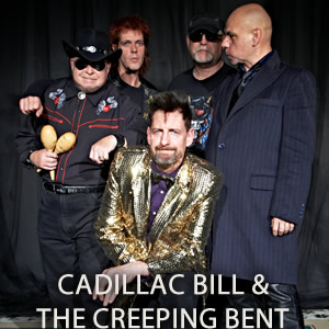 Cadillac Bill & The Creeping Bent
