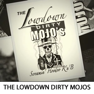 The Lowdown Dirty Mojos